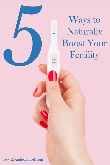 Ways To Naturally Boost Your Fertility