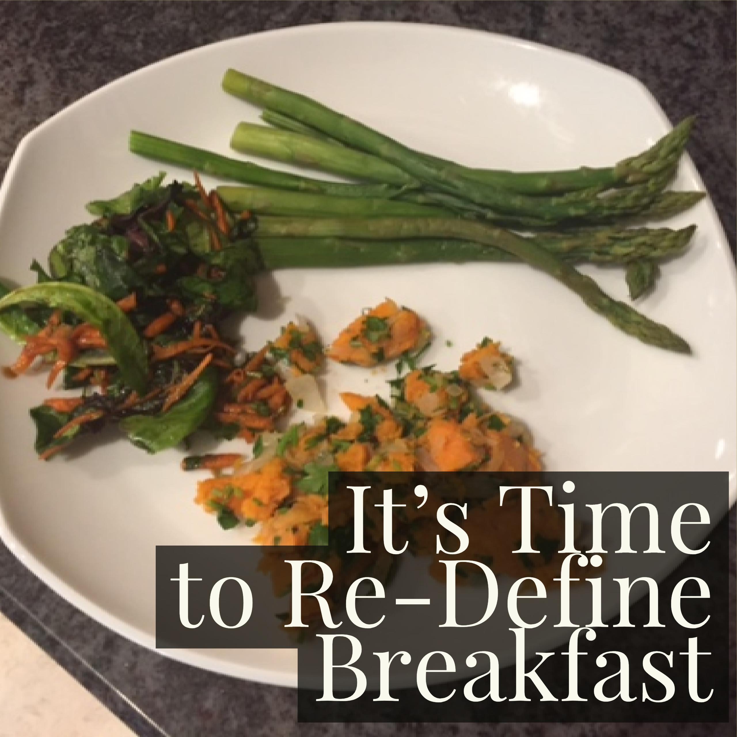 It's Time to Re-Define Breakfast